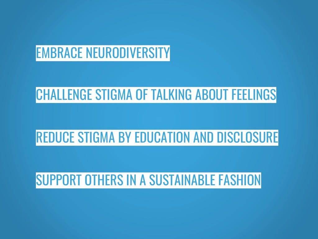 EMBRACE NEURODIVERSITY CHALLENGE STIGMA OF TALK...