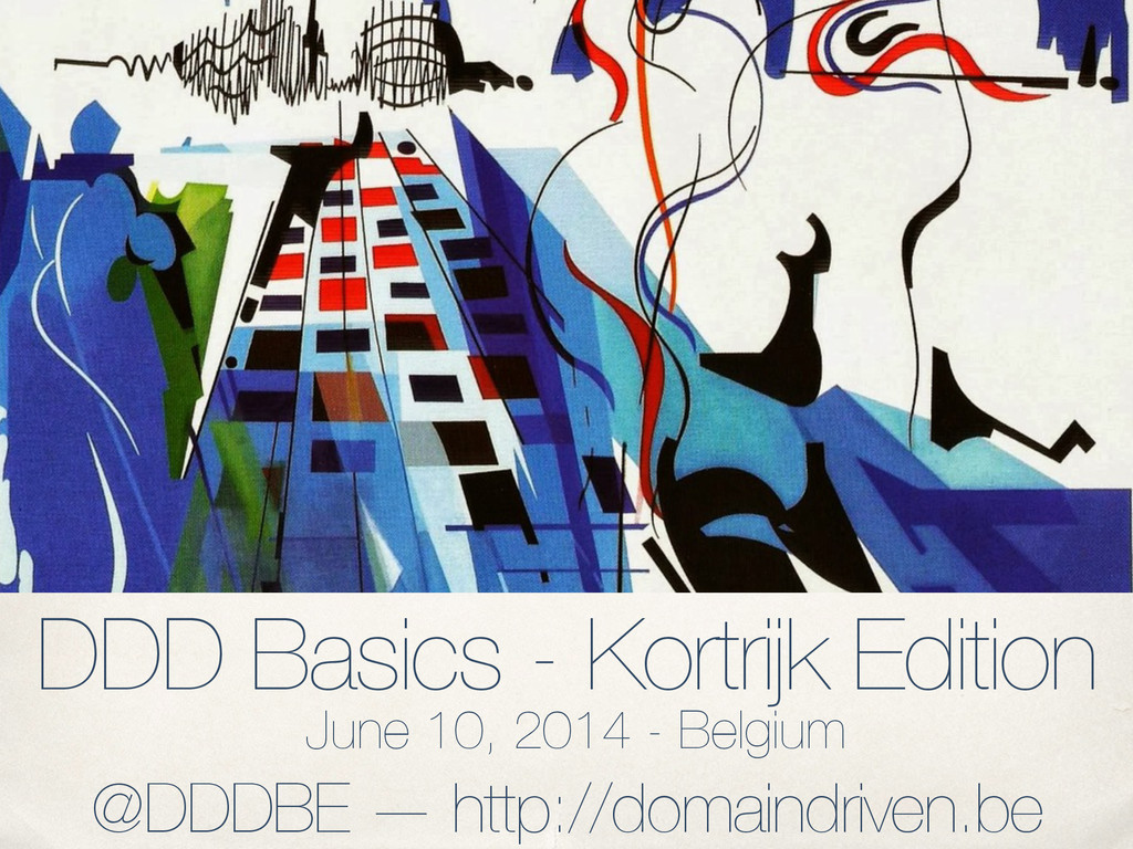 DDD Basics - Kortrijk Edition June 10, 2014 - B...