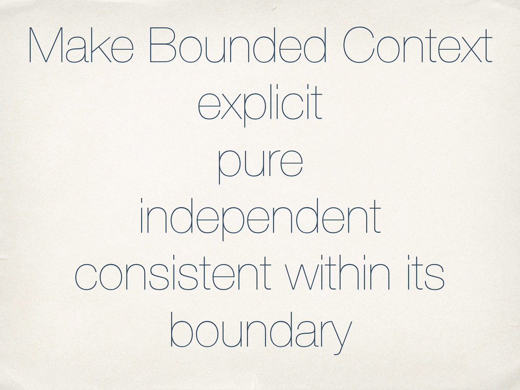 Make Bounded Context explicit pure independent ...