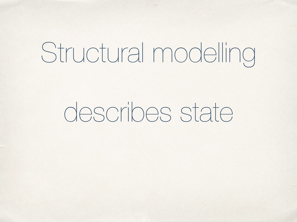 Structural modelling describes state