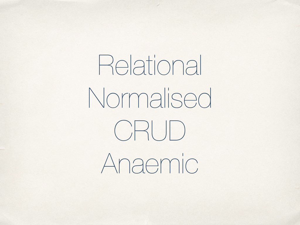 Relational Normalised CRUD Anaemic