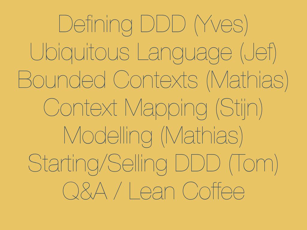Defining DDD (Yves) Ubiquitous Language (Jef) B...