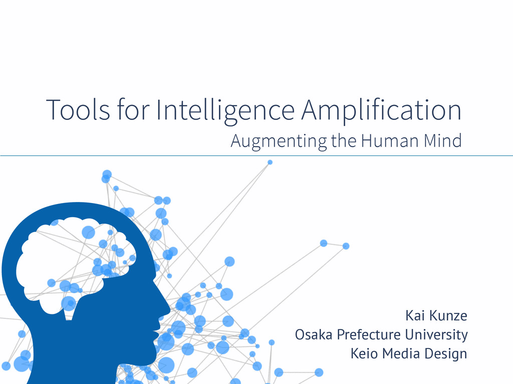 Tools for Intelligence Amplification Augmenting...