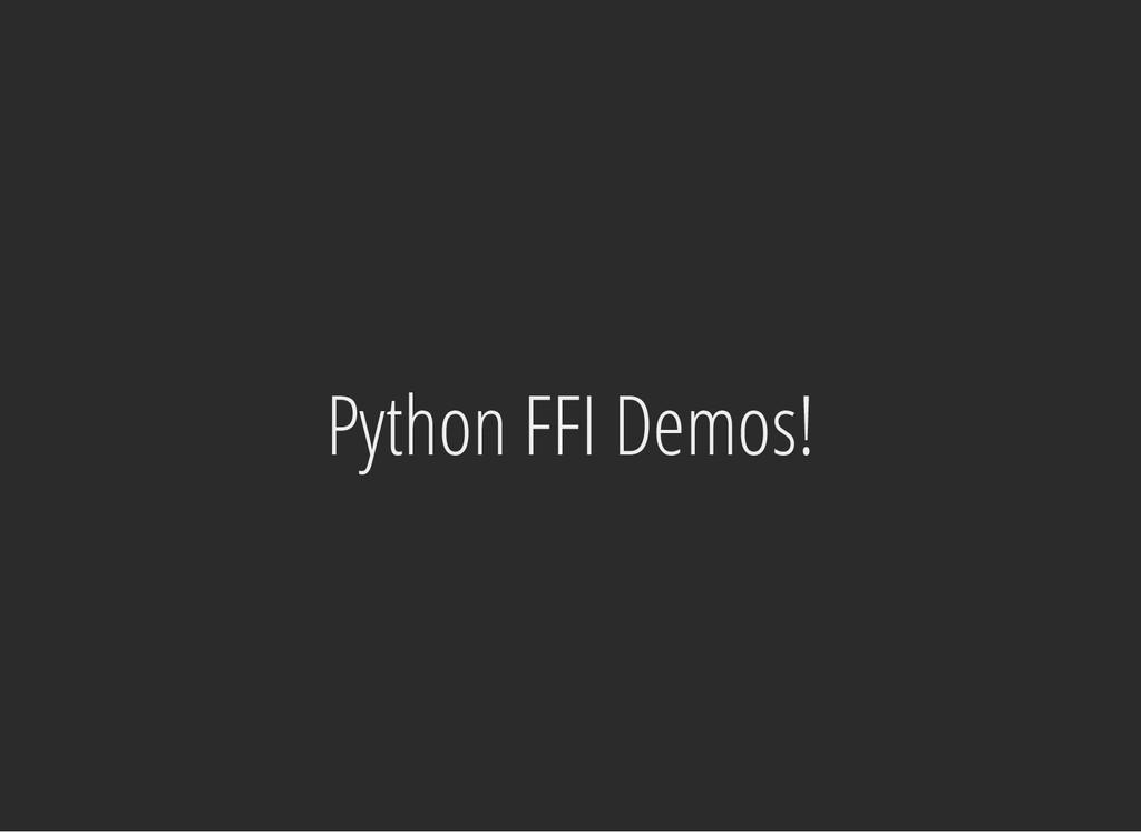 Python FFI Demos!
