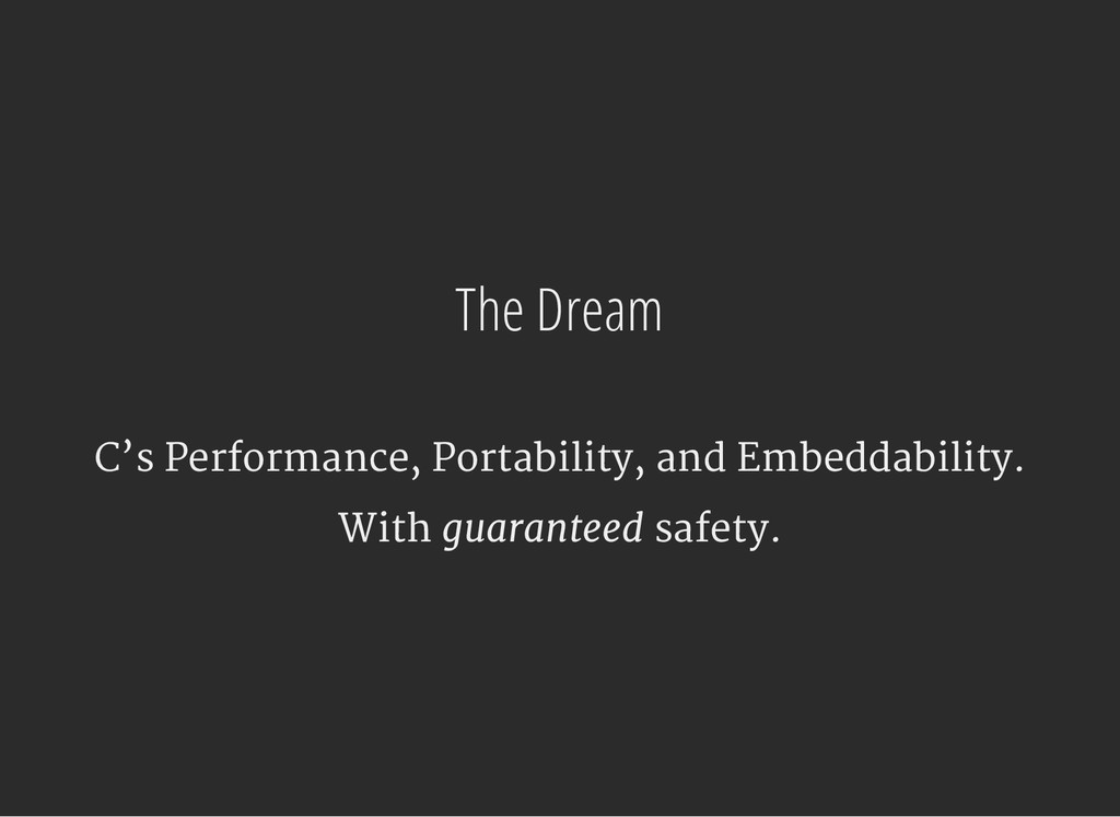 The Dream C's Performance, Portability, and Emb...