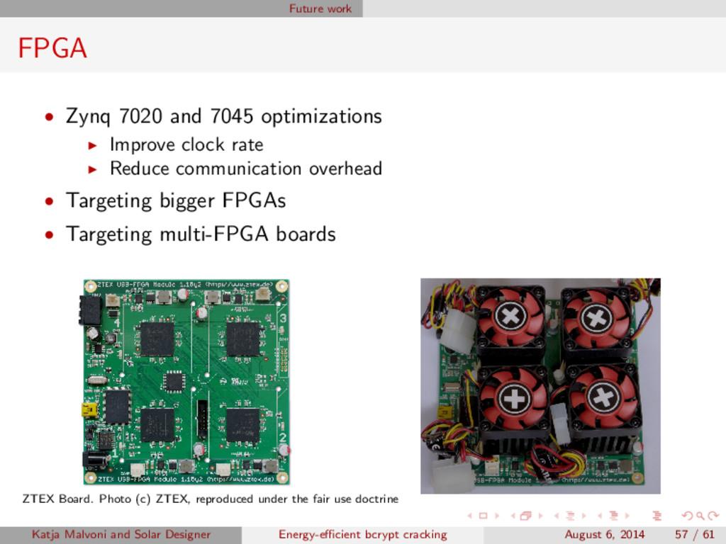 Future work FPGA • Zynq 7020 and 7045 optimizat...