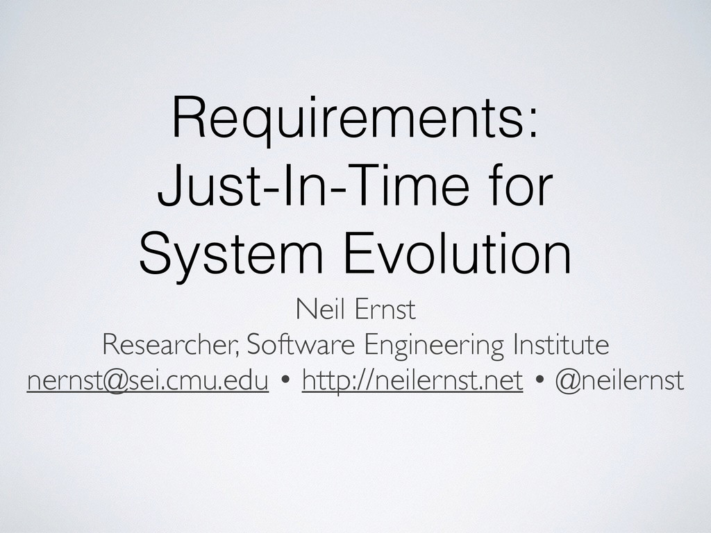 Requirements: Just-In-Time for System Evolution...