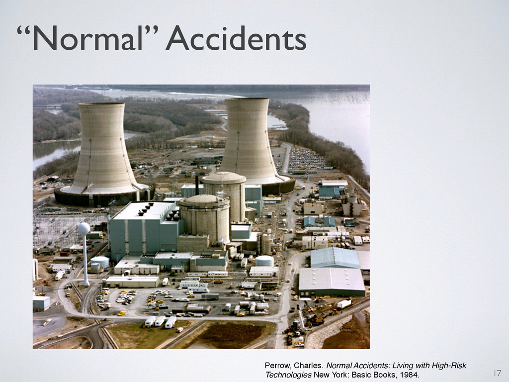 """Normal"" Accidents 17 Perrow, Charles. Normal A..."