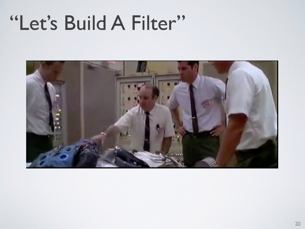 """Let's Build A Filter"" 20"