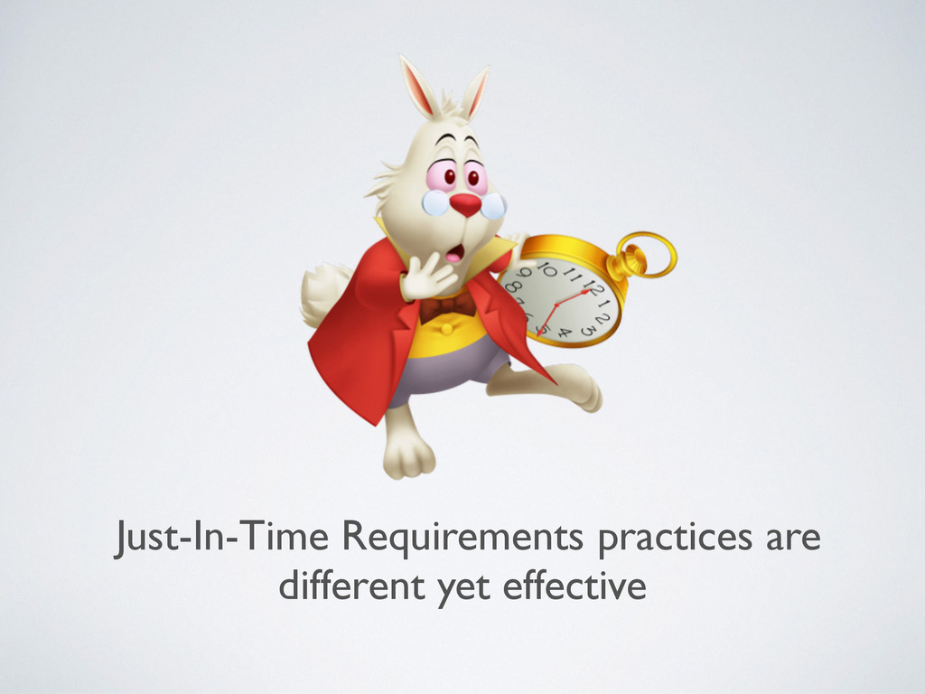 Just-In-Time Requirements practices are differe...