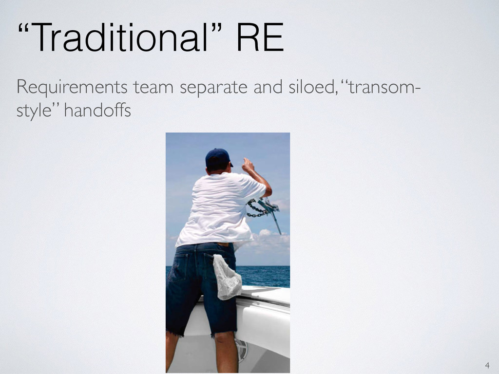 """Traditional"" RE 4 Requirements team separate a..."