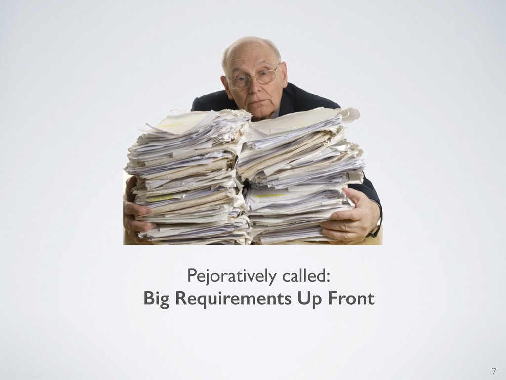 7 Pejoratively called: