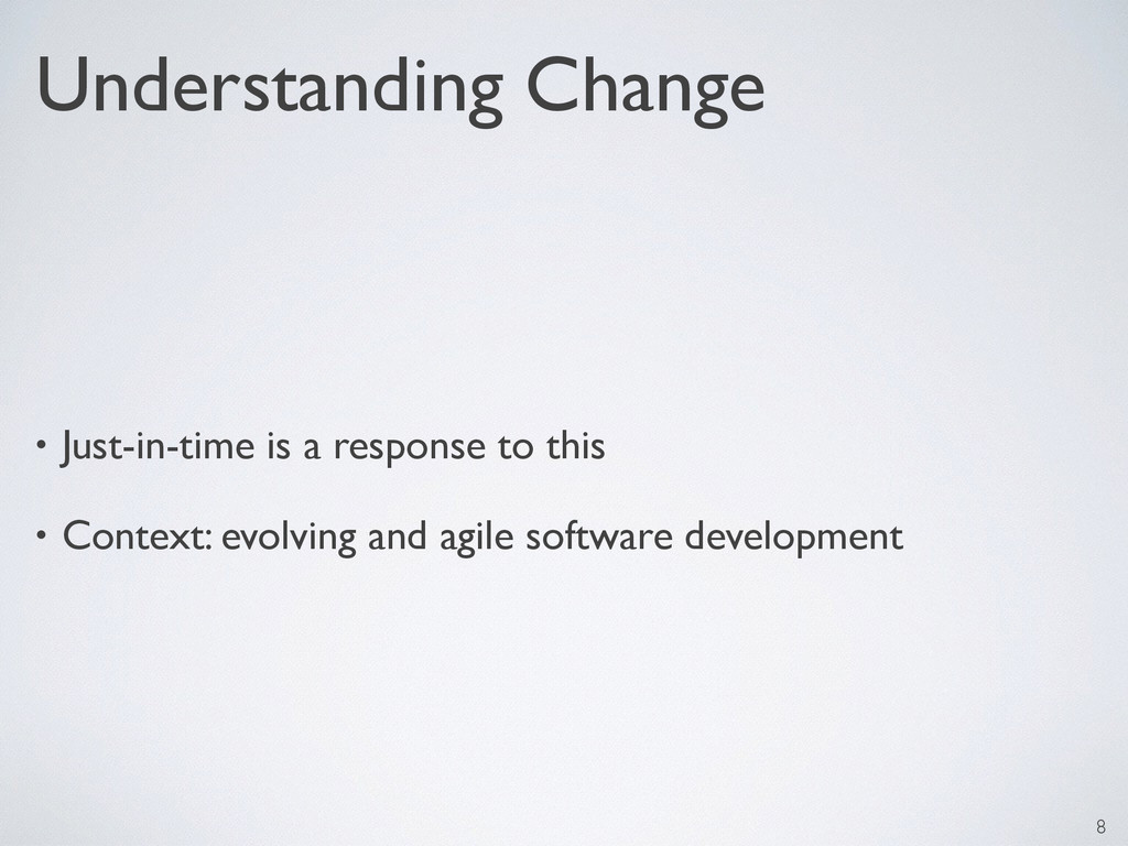 Understanding Change • Just-in-time is a respon...