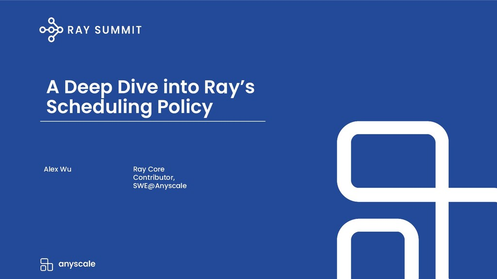 A Deep Dive into Ray's Scheduling Policy Alex W...