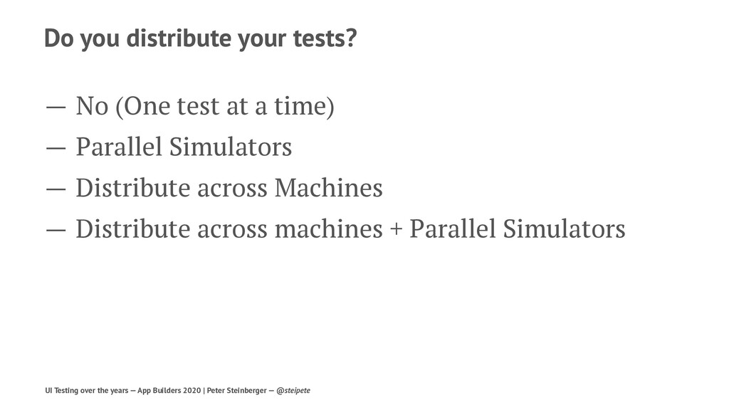 Do you distribute your tests? — No (One test at...