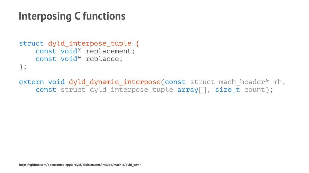 Interposing C functions struct dyld_interpose_t...