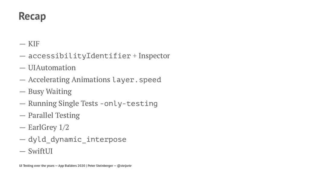 Recap — KIF — accessibilityIdentifier + Inspect...