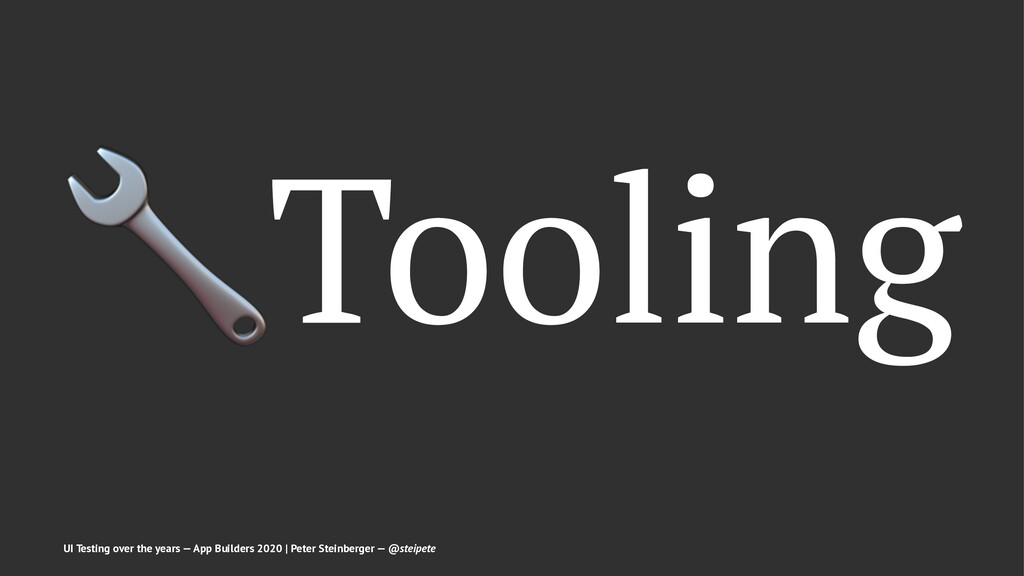 ! Tooling UI Testing over the years — App Build...