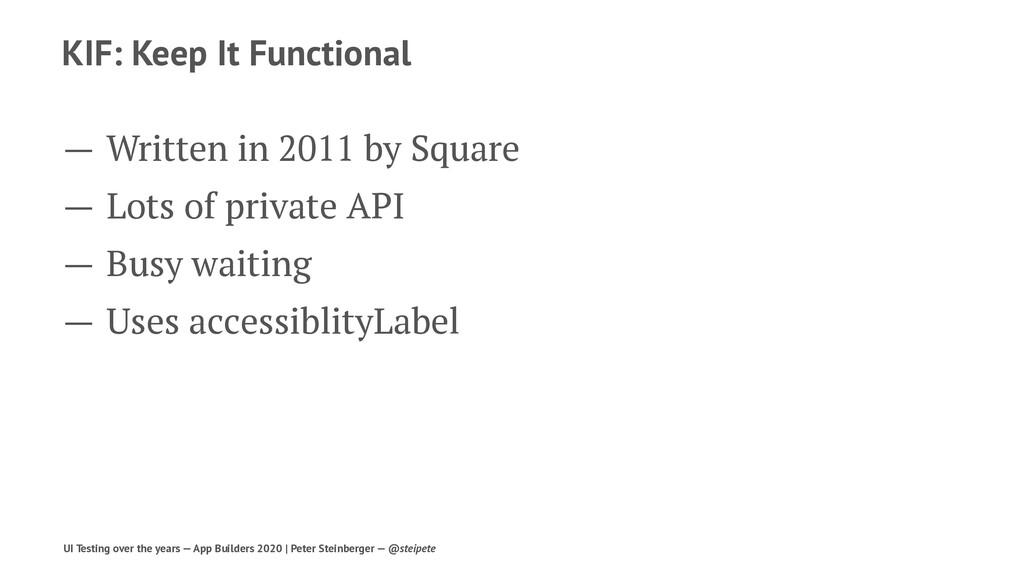 KIF: Keep It Functional — Written in 2011 by Sq...