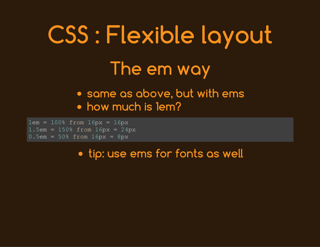 CSS : Flexible layout The em way same as above,...