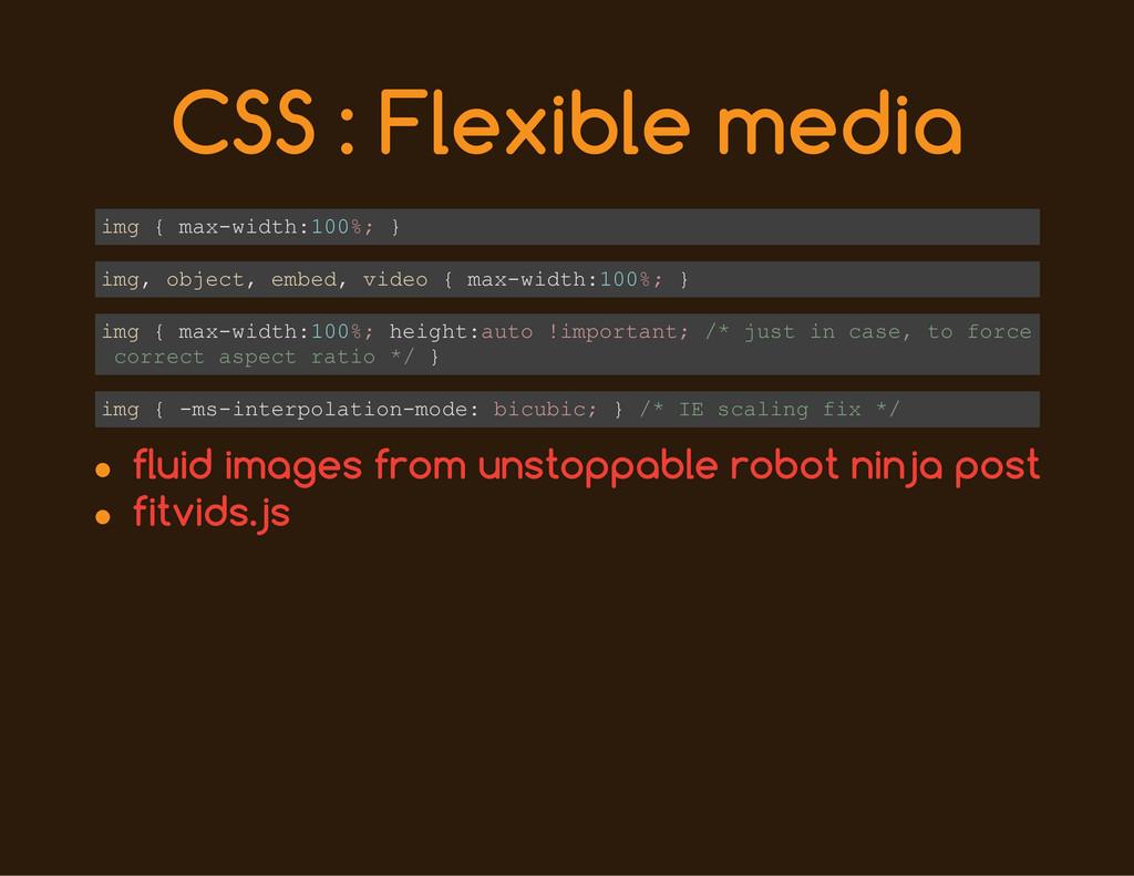 CSS : Flexible media i m g { m a x - w i d t h ...