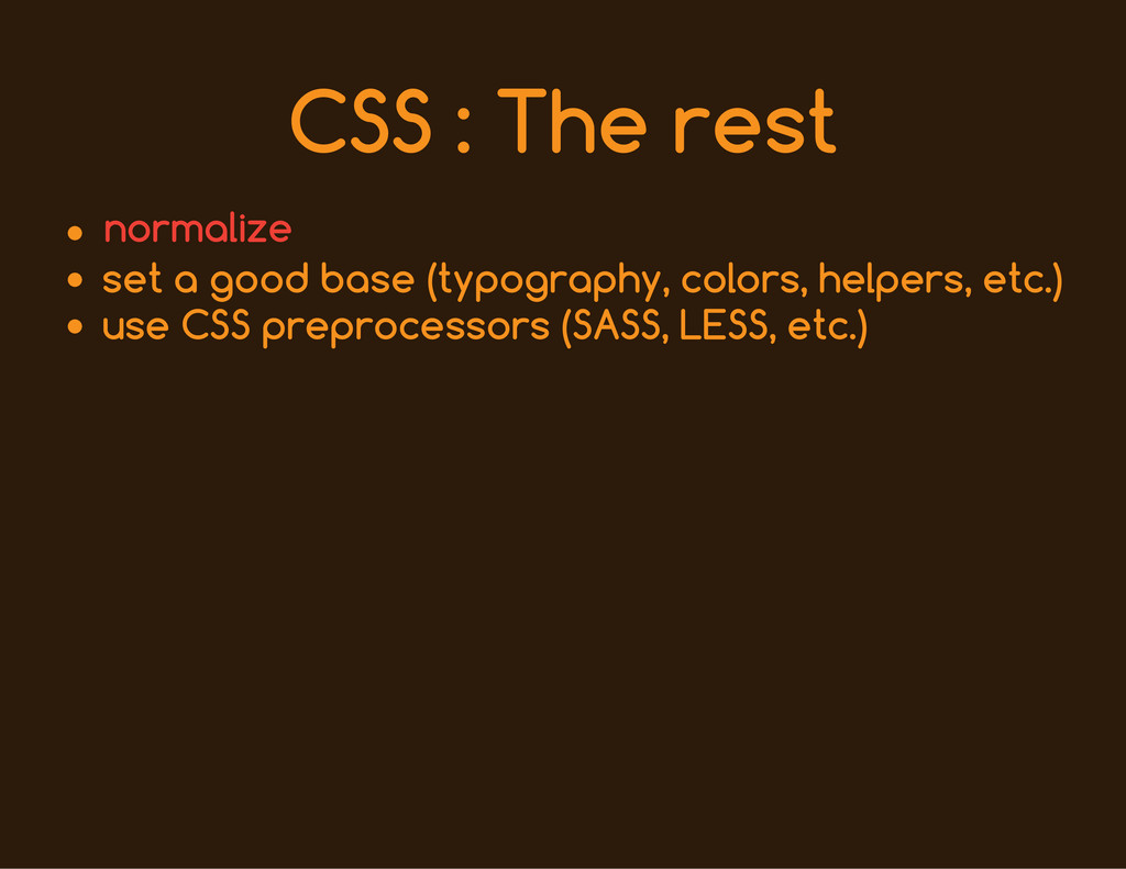 CSS : The rest set a good base (typography, col...