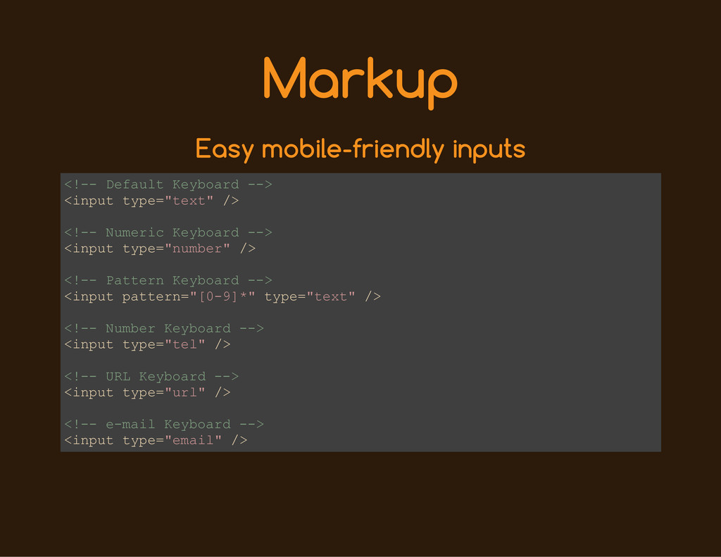 Markup Easy mobile-friendly inputs < ! - - D e ...