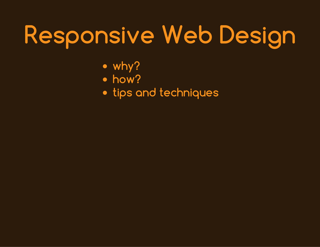 Responsive Web Design why? how? tips and techni...
