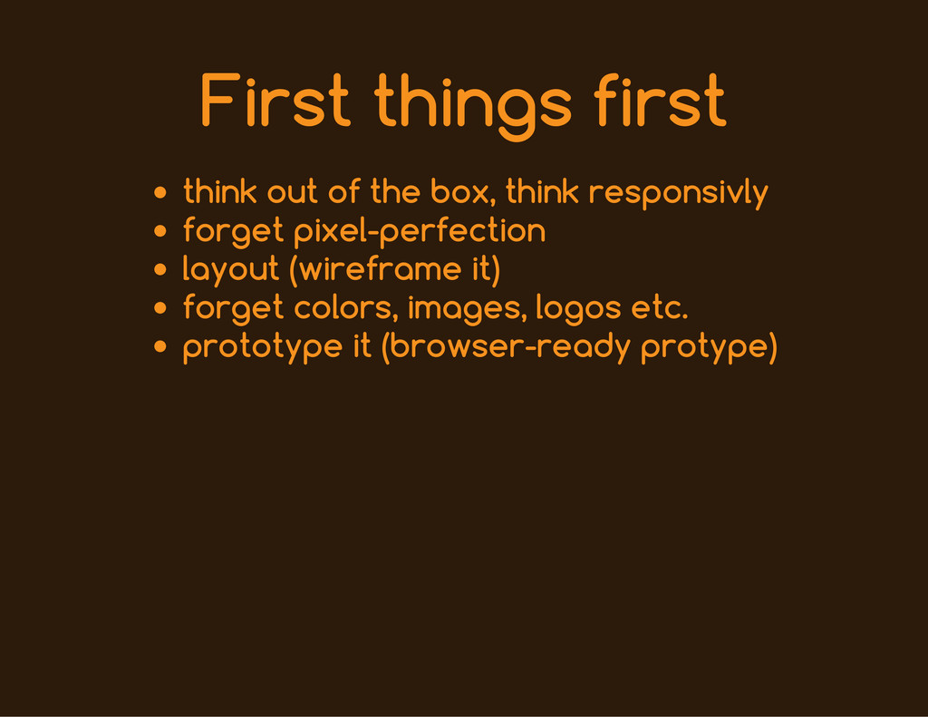 First things first think out of the box, think ...