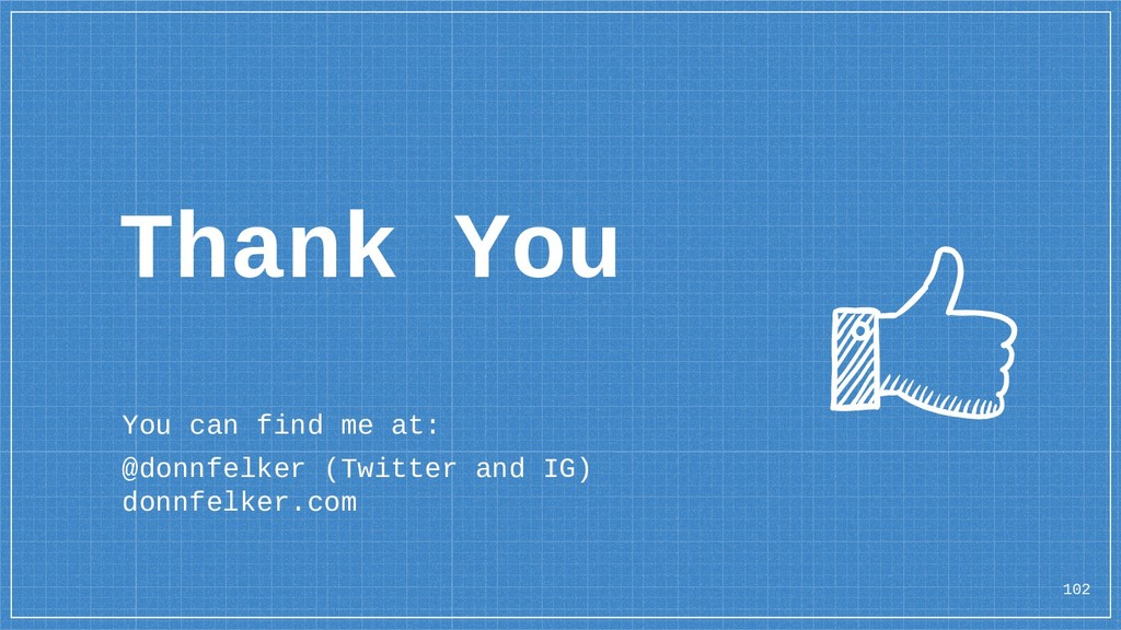 Thank You You can find me at: @donnfelker (Twit...