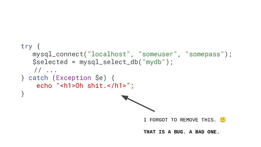 "16 try { mysql_connect(""localhost"", ""someuser"",..."