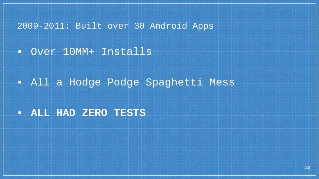 2009-2011: Built over 30 Android Apps ▪ Over 10...