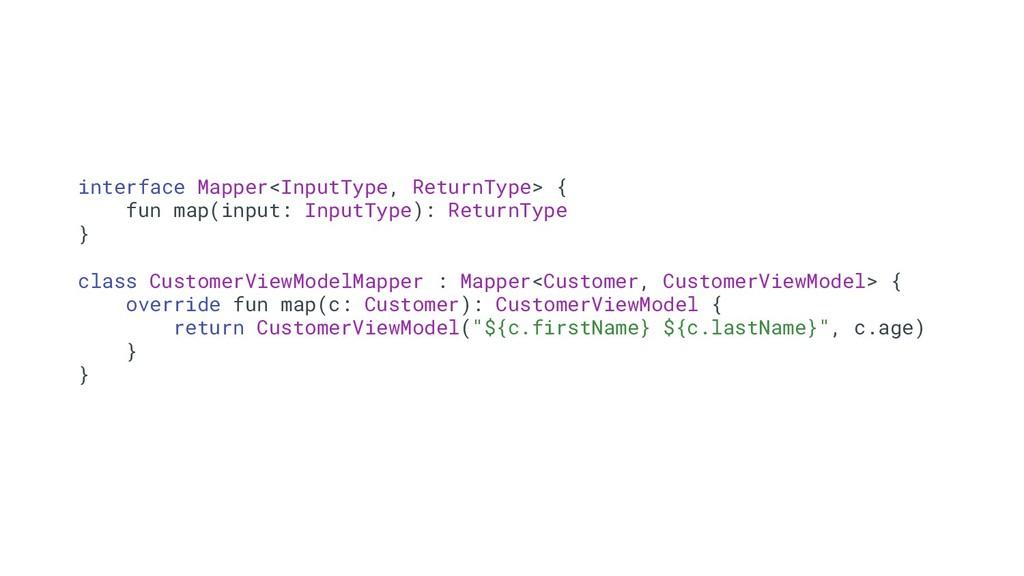 interface Mapper<InputType, ReturnType> { fun m...