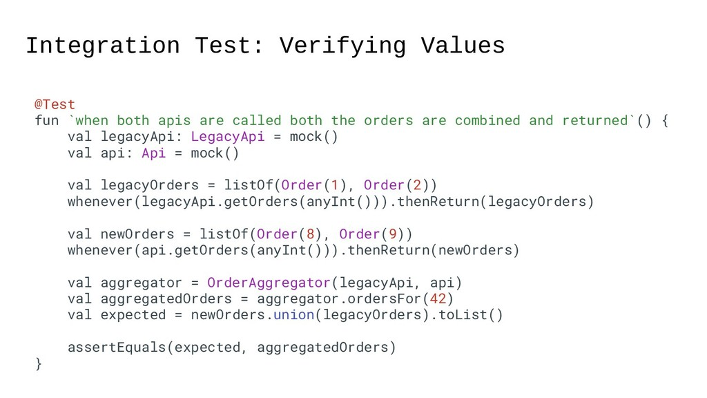 42 Integration Test: Verifying Values @Test fun...