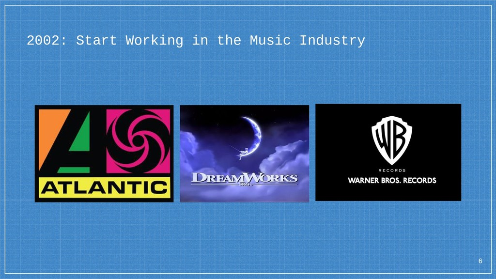 2002: Start Working in the Music Industry 6