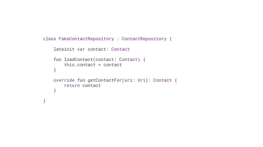 70 class FakeContactRepository : ContactReposit...