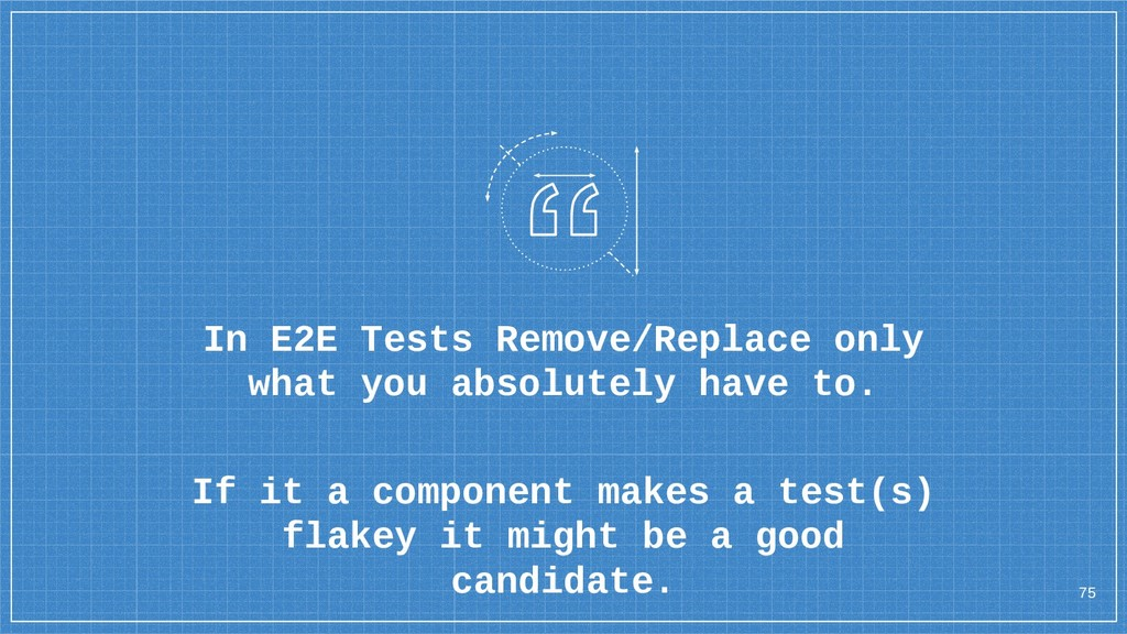 In E2E Tests Remove/Replace only what you absol...