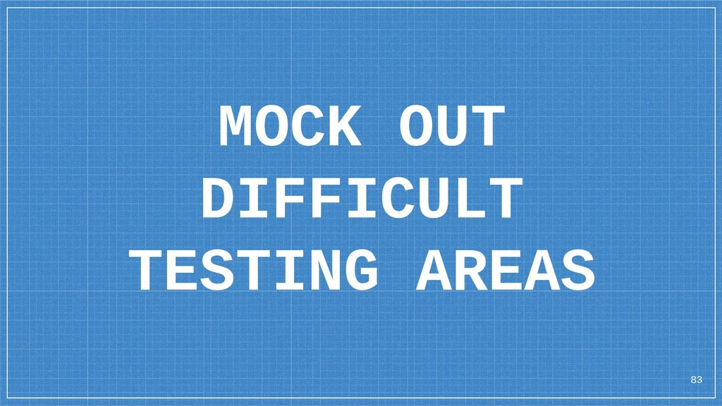 83 MOCK OUT DIFFICULT TESTING AREAS