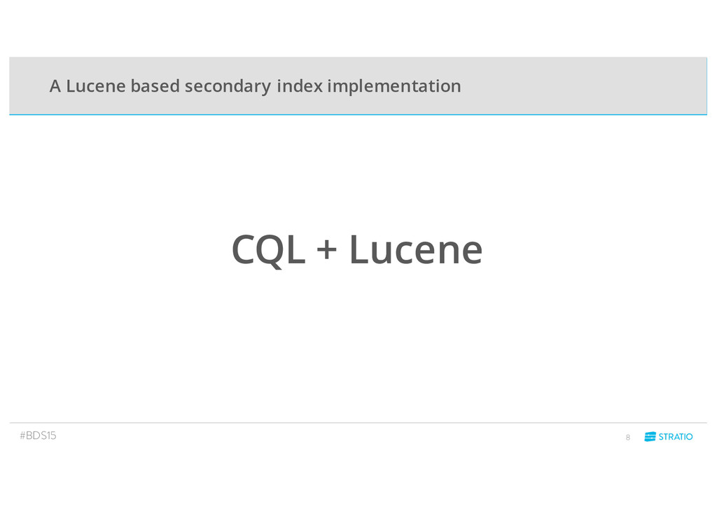 #BDS15 8 CQL + Lucene A Lucene based secondary ...