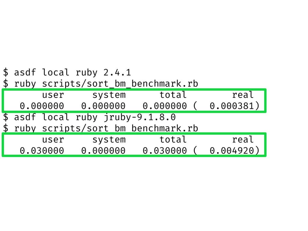 $ asdf local ruby 2.4.1 $ ruby scripts/sort_bm_...