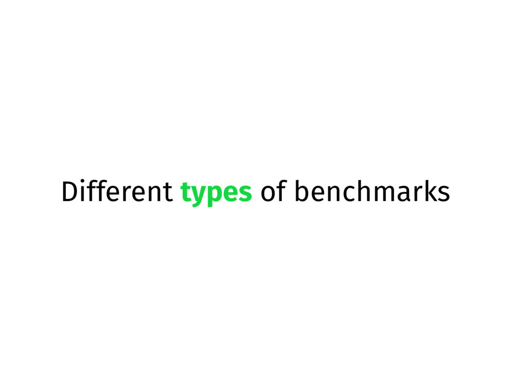Different types of benchmarks
