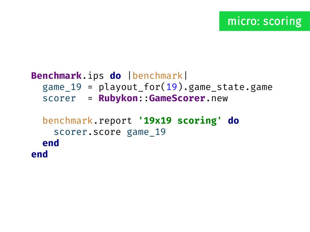 Benchmark.ips do |benchmark| game_19 = playout_...