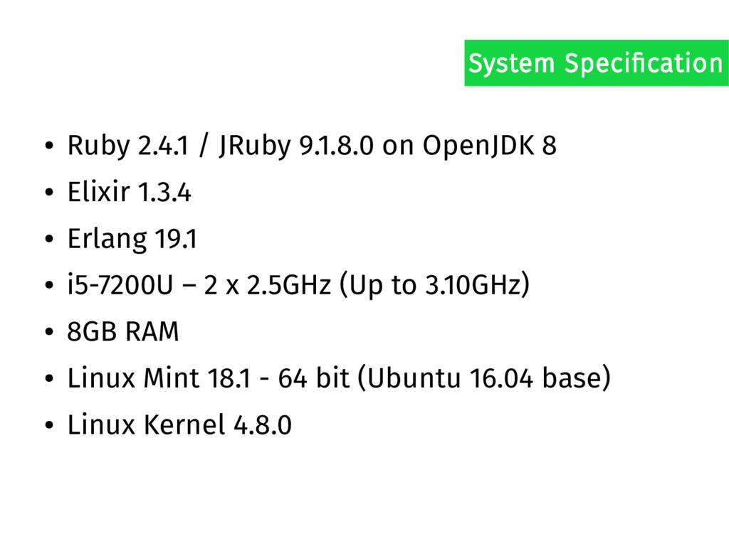 ● Ruby 2.4.1 / JRuby 9.1.8.0 on OpenJDK 8 ● Eli...