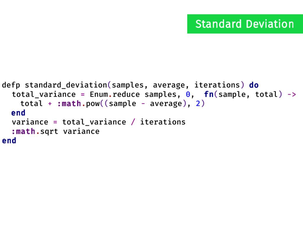 defp standard_deviation(samples, average, itera...