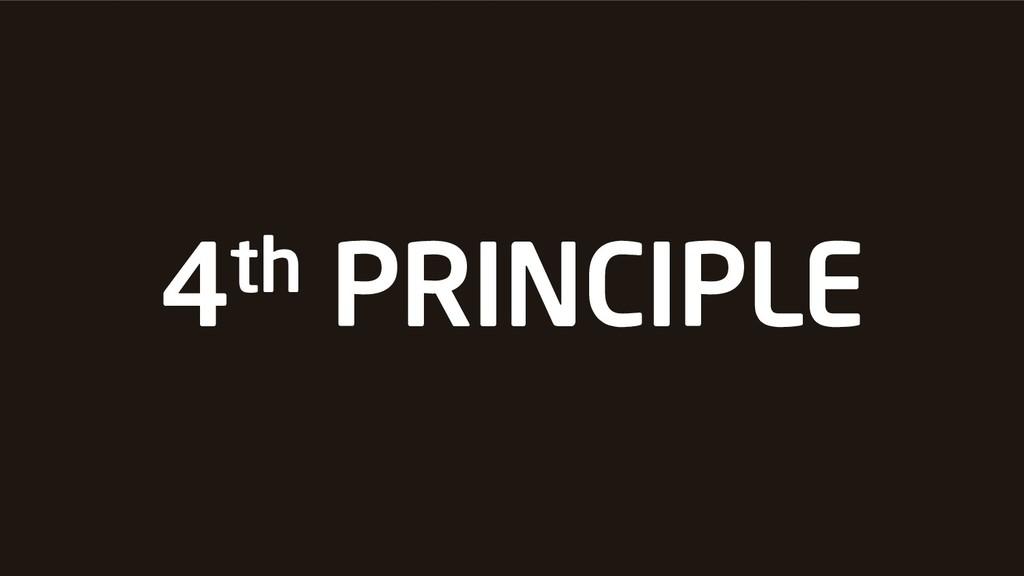 4th PRINCIPLE