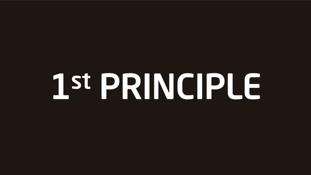 1st PRINCIPLE