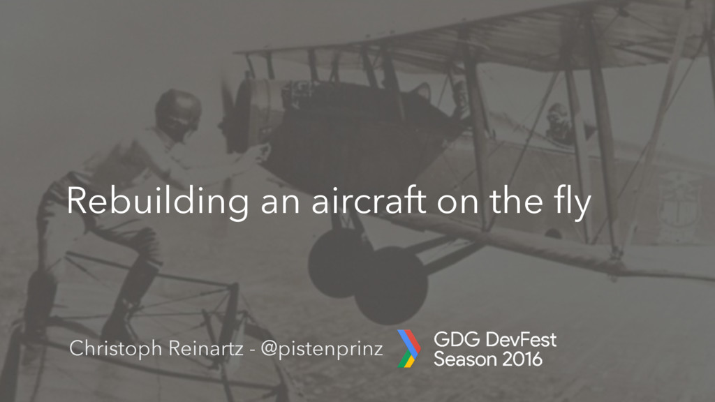 Rebuilding an aircraft on the fly Christoph Rein...