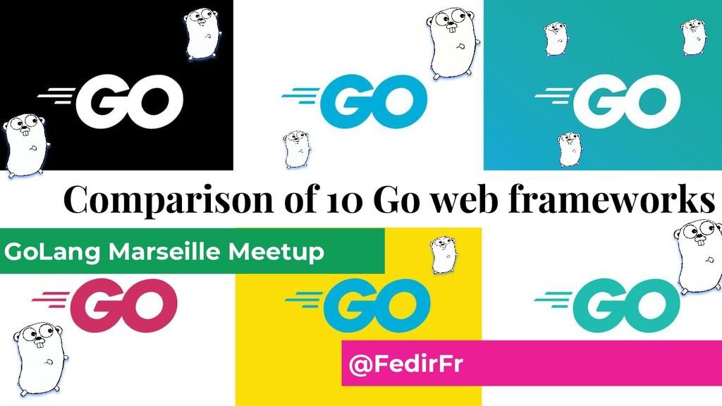 Comparison of 10 Go web frameworks GoLang Marse...