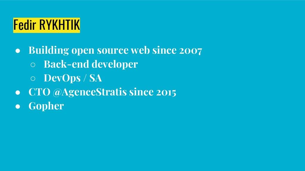 Fedir RYKHTIK ● Building open source web since ...