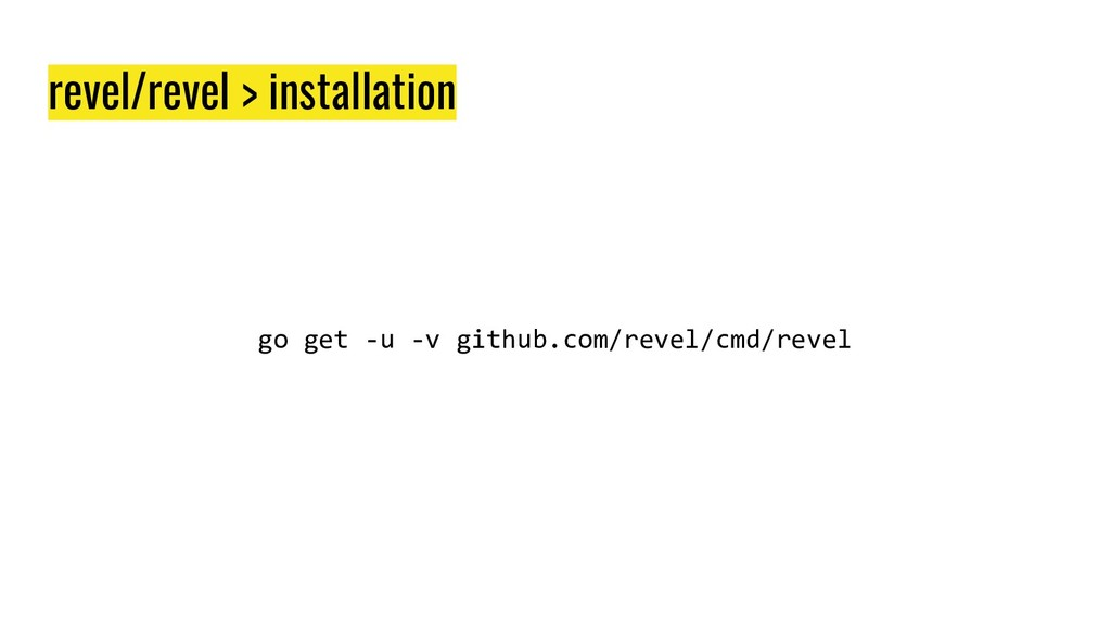 revel/revel > installation go get -u -v github....